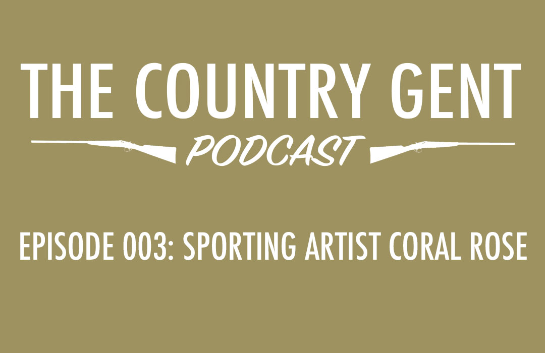 Coral Rose, Sporting Artist – Collecting Art, Country Life, Rural Yorkshire