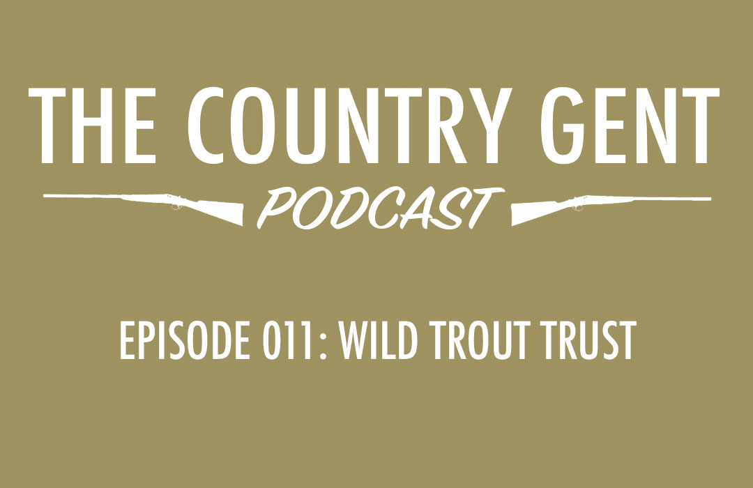 Ep11: Wild Trout Trust – Trout Habitat, River Ecology, Aquatic Ecosystems, Fish Stocking