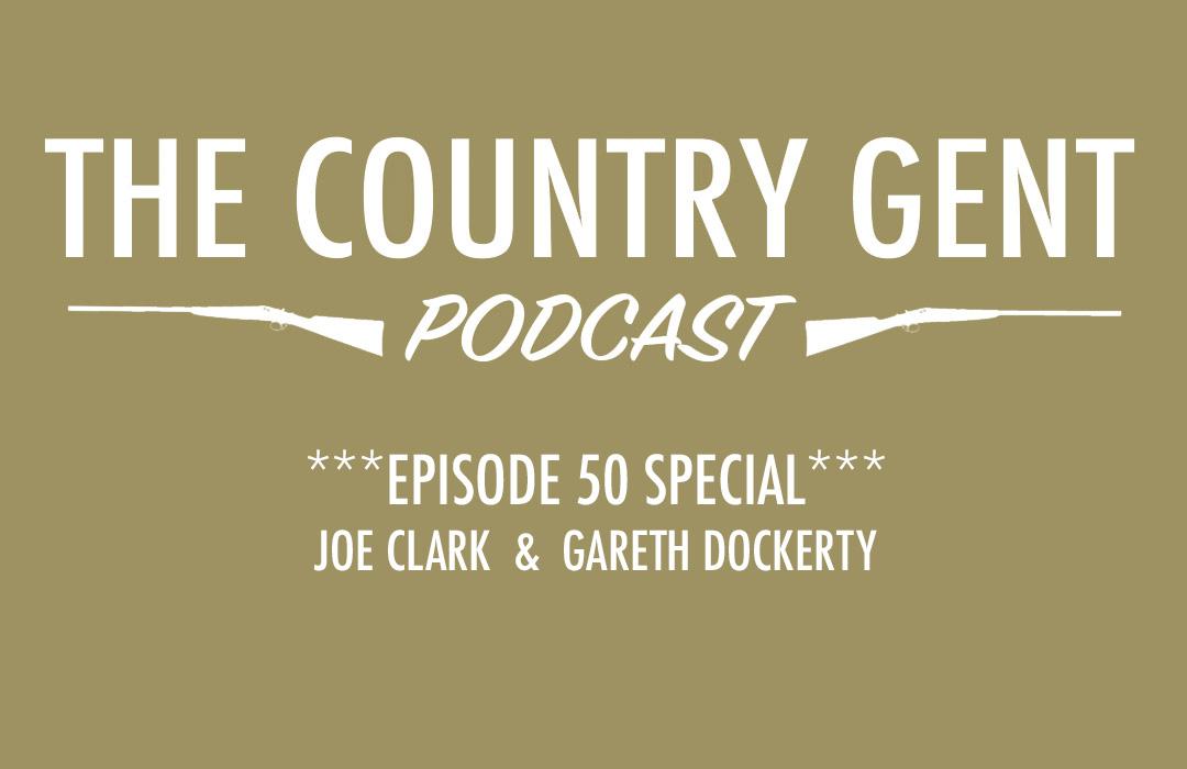 50th Episode Special – Joe Clark & Gareth Dockerty